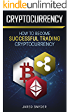 Cryptocurrency: How to Become Successful At Trading Cryptocurrency