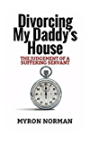 Divorcing My Daddy's House: The Judgement of a Suffering Servant