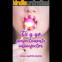 Tú y yo, perfectamente imperfectos