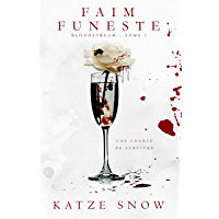 Faim Funeste (Bloodstream t. 1) (French Edition)