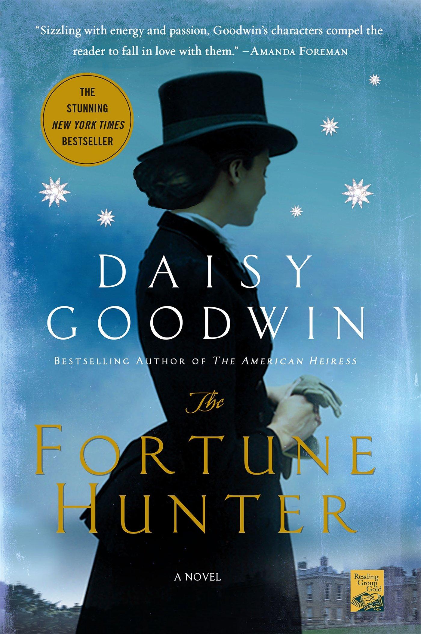Amazon: The Fortune Hunter: A Novel (9781250043900): Daisy Goodwin:  Books