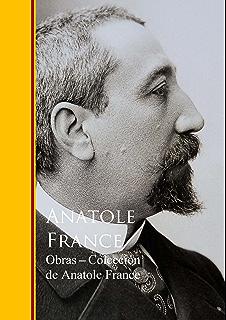 Obras - Coleccion de Anatole France (Spanish Edition)