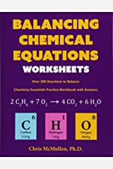 Balancing Chemical Equations Worksheets (Over 200 Reactions to Balance): Chemistry Essentials Practice Workbook with Answers Paperback