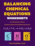 Balancing Chemical Equations Worksheets (Over 200 Reactions to Balance): Chemistry Essentials Practice Workbook with…