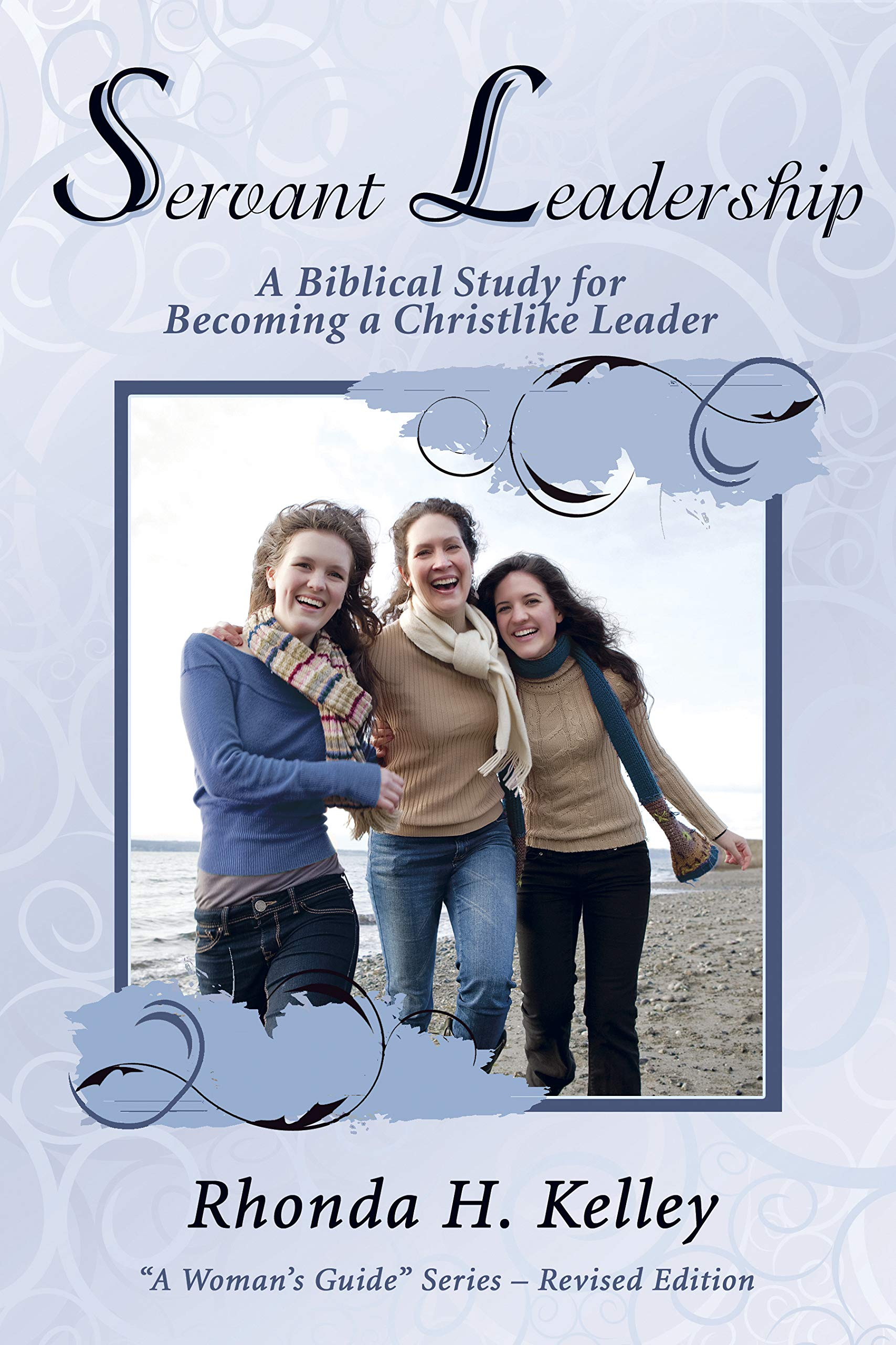 Download Servant Leadership: A Biblical Study for Becoming a Christlike Leader (A Woman's Guide) pdf epub