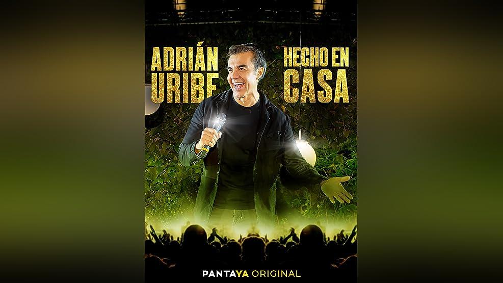Adrián Uribe: Hecho en Casa