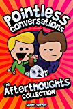 Pointless Conversations - The Afterthoughts Collection