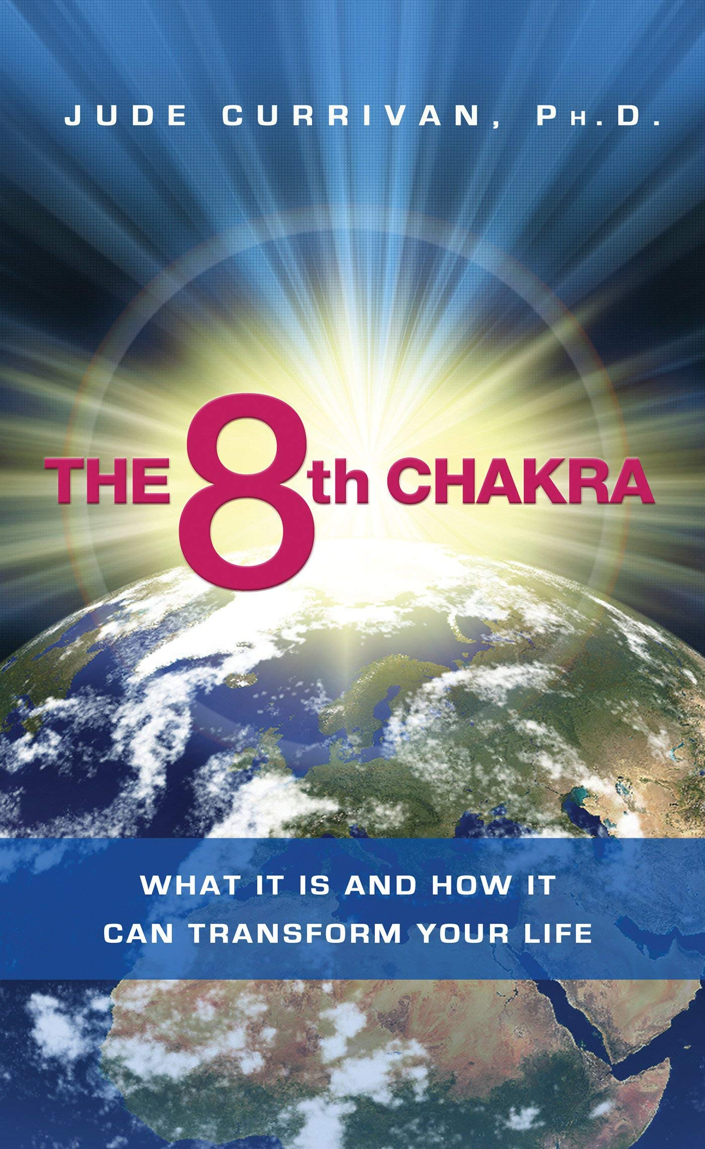 Download The 8th Chakra: What It Is and How It Can Transform Your Life ebook