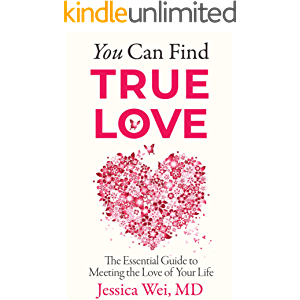 You Can Find True Love: The Essential Guide to Meeting the Love of Your Life
