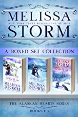 The Alaskan Hearts Series, Books 1-3 (Melissa Storm Collections Book 1) Kindle Edition