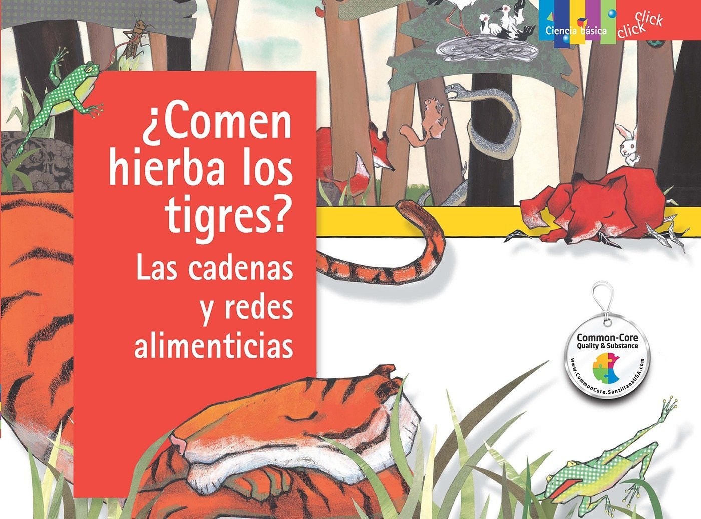 ¿Comen hierba los tigres? Las cadenas y redes alimenticias / Do Tigers Eat  Grass?: Food Chains and Webs (Click Click: Ciencia Básica / Basic Science) (Spanish Edition)