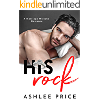 His Rock: A Marriage Mistake Romance