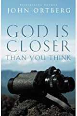 God Is Closer Than You Think Kindle Edition