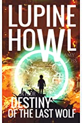 Destiny of the Last Wolf (Lupine Howl Book 4) Kindle Edition