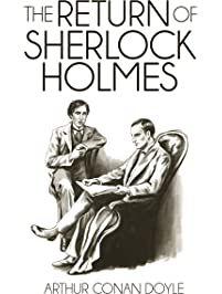 The Return of Sherlock Holmes (Illustrated) (The Sherlock Holmes Collection Book 3)