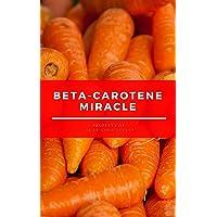 Beta-Carotene Miracle