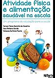 Atividade física e alimentação saudável na escola: Um programa de educação para a saúde