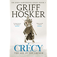 Crécy: The Age of the Archer (Sir John Hawkwood Book 1)