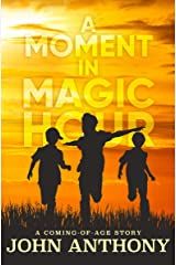 A Moment in Magic Hour: A Coming of Age Story Kindle Edition