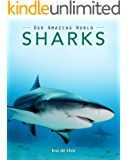 Sharks: Amazing Pictures & Fun Facts on Animals in Nature (Our Amazing World Series Book 5)