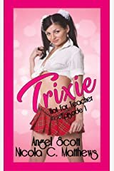 Trixie (Hot for Teacher Book 1) Kindle Edition