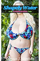 Shapely Water: A BE Transformation Tale Kindle Edition