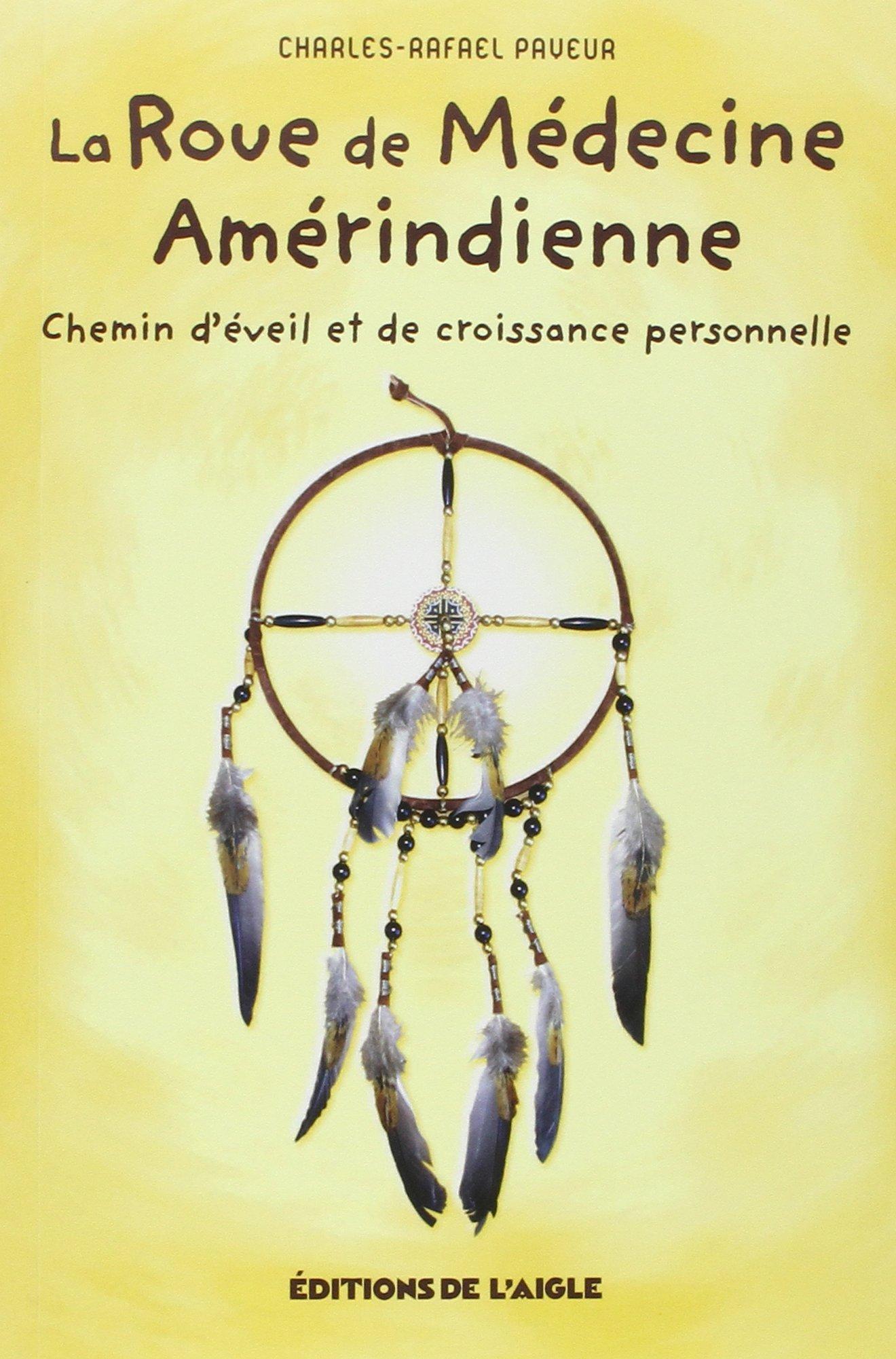 Amazon Fr Roue De Médecine Amérindienne Payeur Charles Rafaël Livres