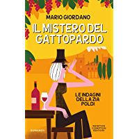 Il mistero del Gattopardo (Le indagini della zia Poldi Vol. 2) (Italian Edition)