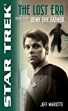 Deny Thy Father: Lost Era 2355-2357 (Star Trek: The Next Generation)