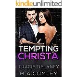 Tempting Christa: A Billionaire Romance (Irresistibly Mine Duet Book 1)