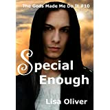 Special Enough: Odin's Story (The Gods Made Me Do It Book 10)