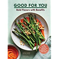 Good for You: Bold Flavors with Benefits. 100 recipes for gluten-free, dairy-free, vegetarian, and vegan diets