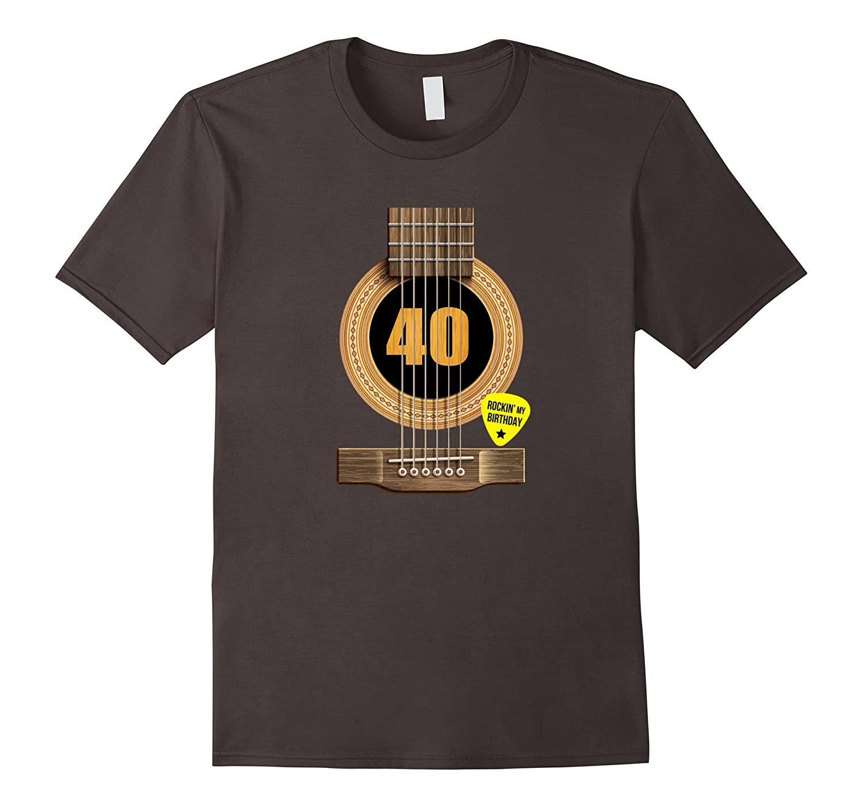 40th Birthday Shirt Rockin my day Best Gift for Guitar Lover