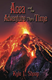 Acea and the Adventure Thru Time (Acea Bishop Book 3)