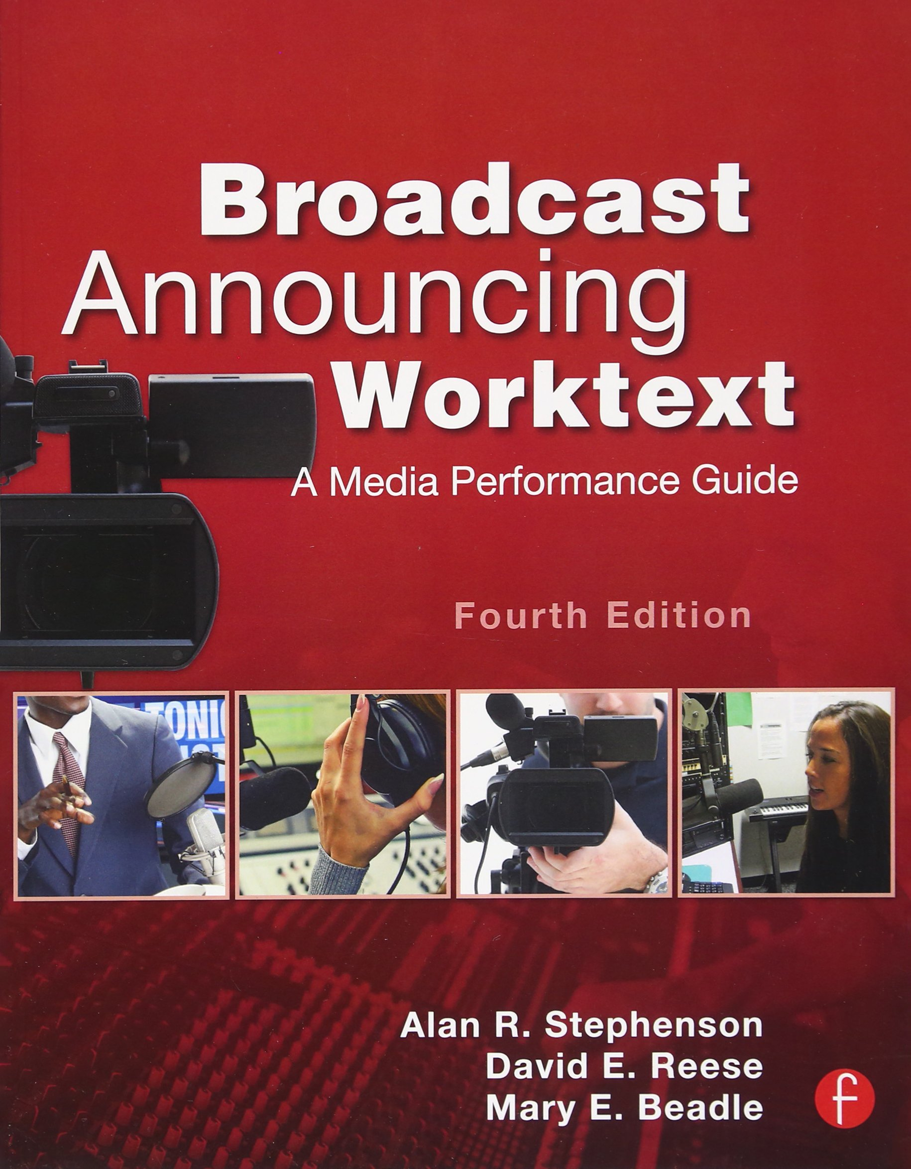 Broadcast Announcing Worktext, Fourth Edition: A Media Performance Guide by Brand: Focal Press