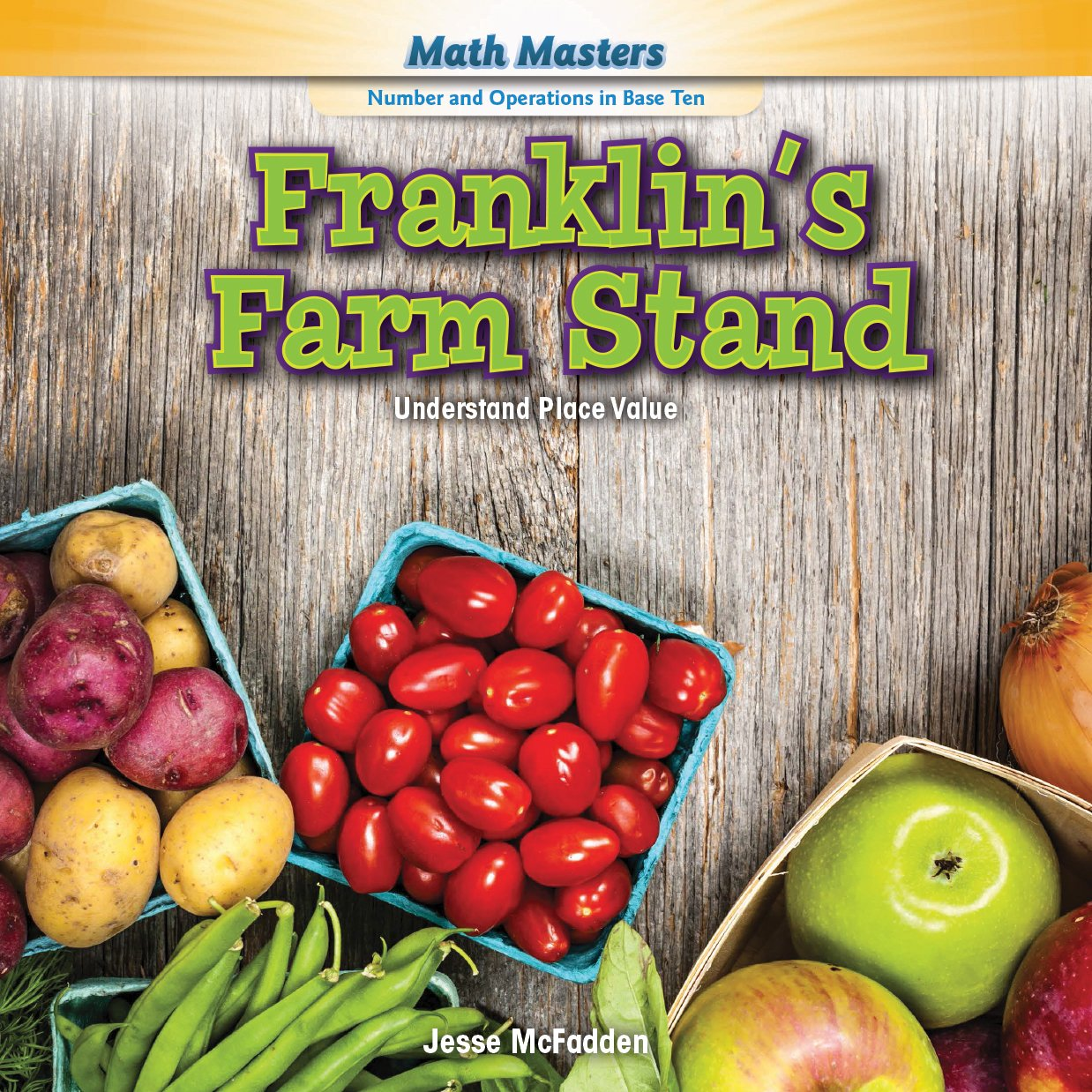 Read Online Franklin's Farm Stand: Understand Place Value (Math Masters: Number and Operations in Base Ten) ebook