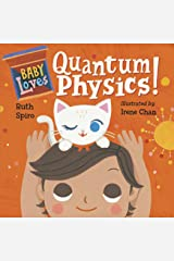 Baby Loves Quantum Physics! (Baby Loves Science Book 4) Kindle Edition
