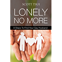 Lonely No More: 8 Steps to Find Your Gay Husband book cover