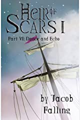 Dance and Echo - Heir of Scars I, Part Six Kindle Edition