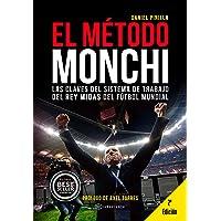 El Método Monchi: Las claves del sistema