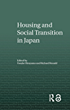 Housing and Social Transition in Japan (Housing and Society Series) (English Edition)