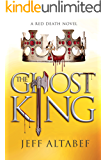 The Ghost King (Red Death Book 2)