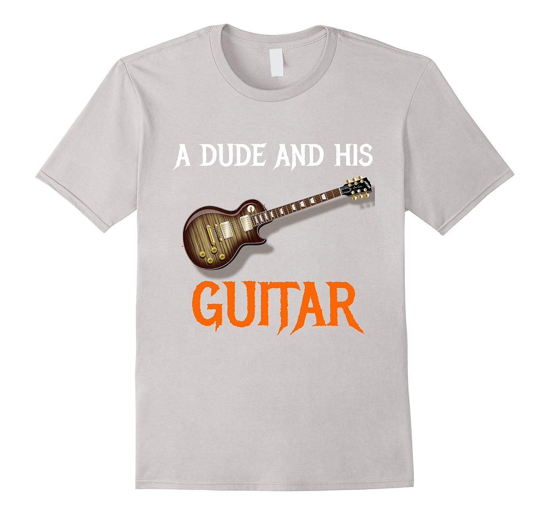 A Dude And His Guitar Rock Band Tshirt