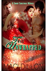 Twice Unwrapped: A Short Christmas Menage Kindle Edition