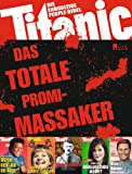 Titanic: Das totale Promi-Massaker: Die endgültige People-Bibel