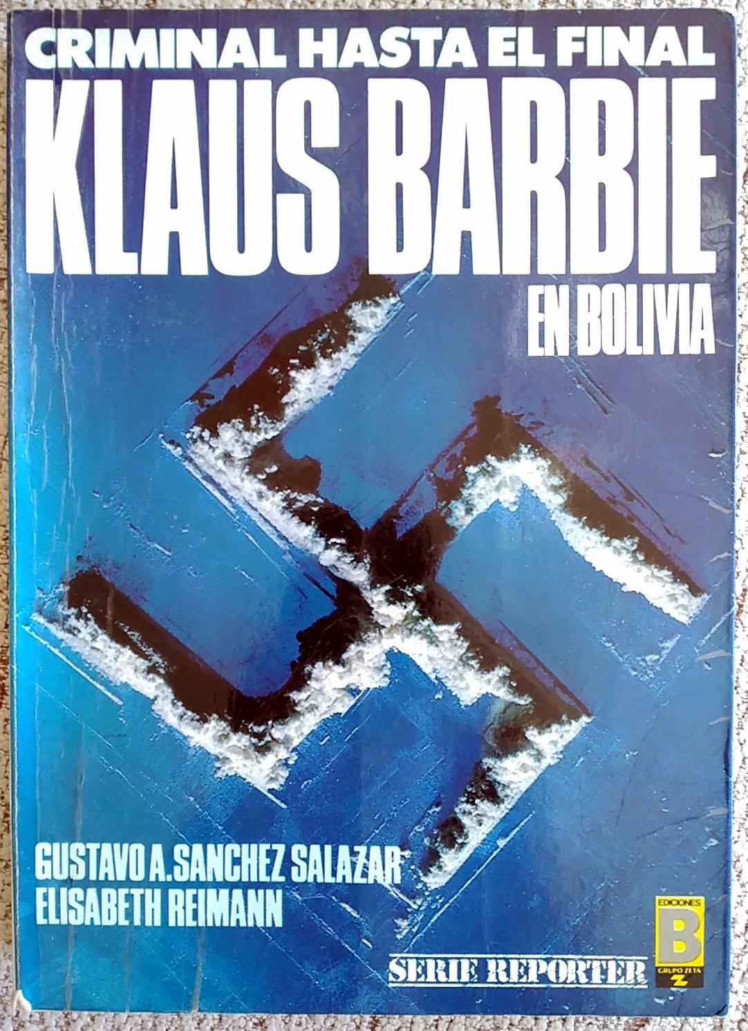 Klaus Barbie en Bolivia: Amazon.es: Gustavo A. Sánchez Salazar y Elisabeth Reiman: Libros