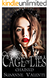 Chained: Everything you know is a lie... (Cage of Lies Book 1)
