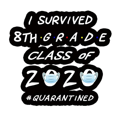 I Survived 8th Grade Class of 2020 Quarantined Graduation Any Grade Grad Shirts Sticker: Arts, Crafts & Sewing