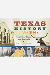 Texas History for Kids: Lone Star Lives and Legends, with 21 Activities (For Kids series) Paperback