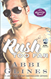Rush Too Far: A Rosemary Beach Novel (The Rosemary Beach Series Book 4)